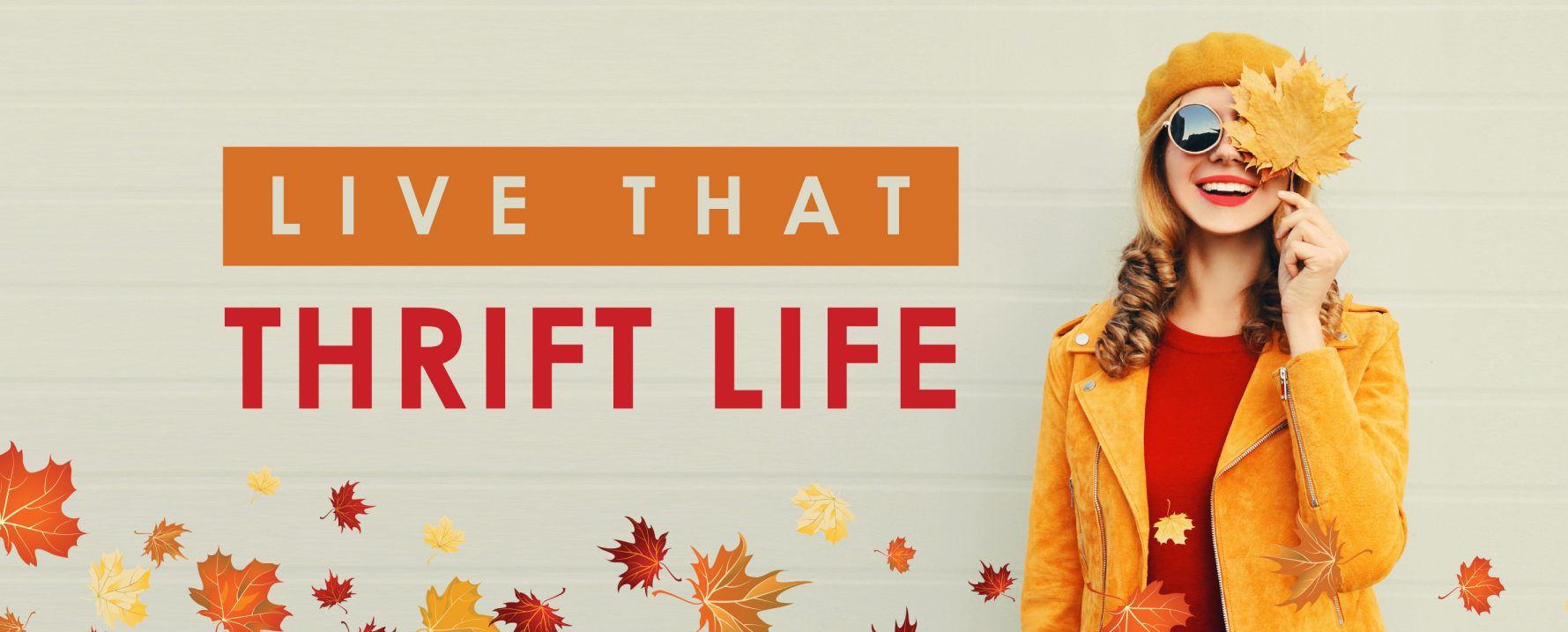 Live that Thrift Life